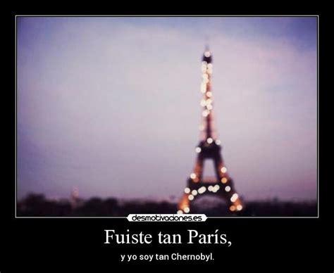 Fuiste tan París, | Desmotivaciones