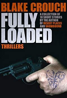 Fully Loaded: The Complete and Collected Stories of Blake ...