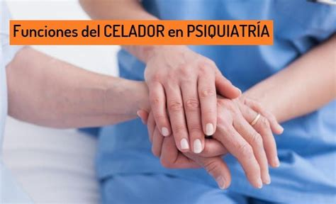 Funciones del CELADOR en PSIQUIATRIA – Fisioterapia ...