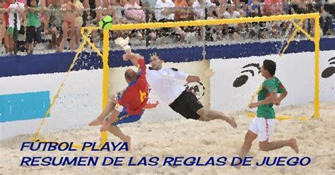Fútbol Playa De Secano: RESUMEN DE LAS REGLAS DEL FÚTBOL PLAYA