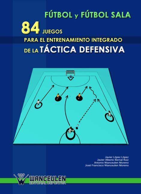 Fútbol Sala : 84 Juegos Para El Entrenamiento Integrado De ...