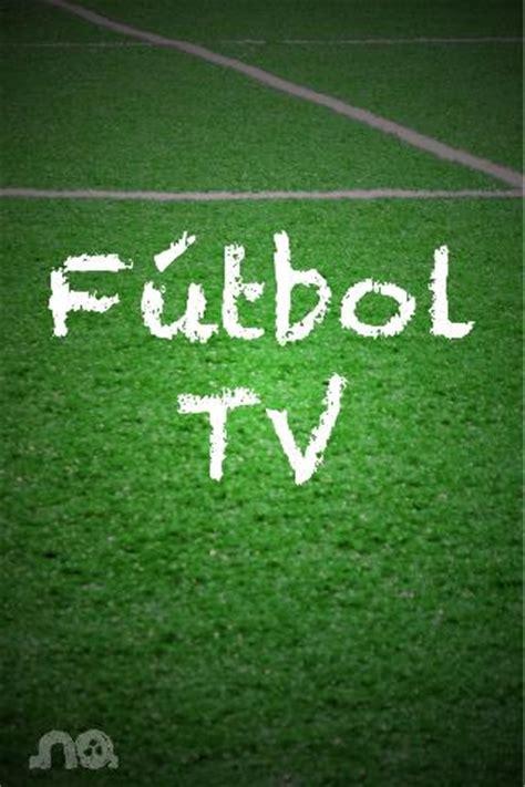 Fútbol TV…y no te pierdas ningún partido | El Blog de Jesule