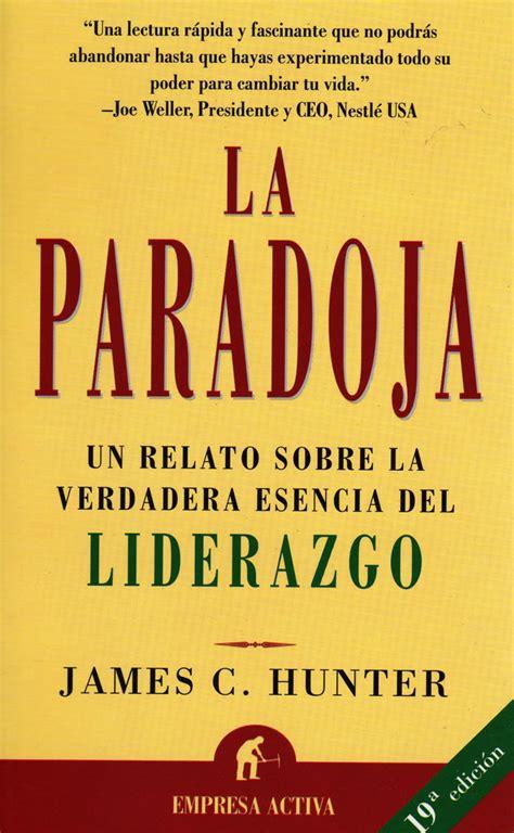 Garzita09: Reseña La Paradoja, James C. Hunter