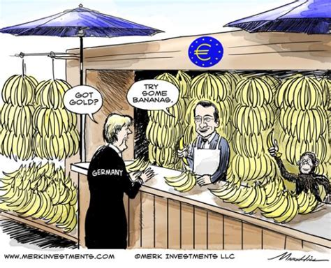 Germany: 'Got Gold?' – Draghi: 'Try Some Bananas'   Wolf ...