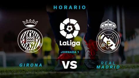 Girona - Real Madrid: Hora y dónde ver el partido de hoy ...