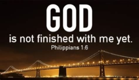God is Not Finished With Me Yet - Inspirations