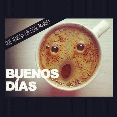 Good morning buenos dias desayuno cafe simpatico | Frases ...