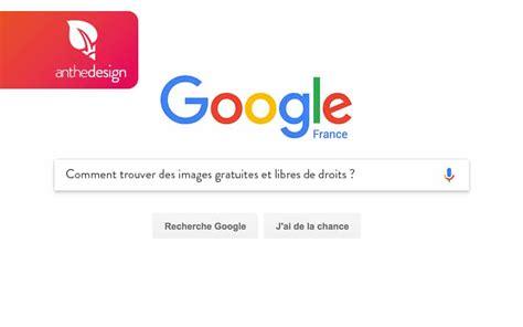 Google Image : comment trouver des images gratuites ...