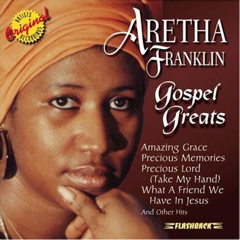 Gospel Greats  2003    Aretha Franklin Albums   LyricsPond
