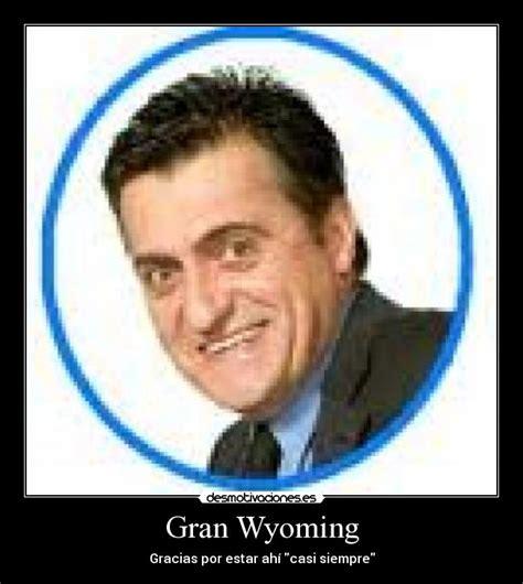 Gran Wyoming | Desmotivaciones