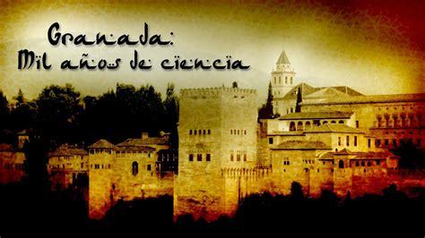 Granada: mil años de Ciencia   YouTube