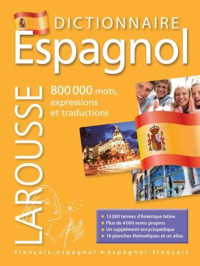 Grand dictionnaire Français Espagnol | Editions Larousse