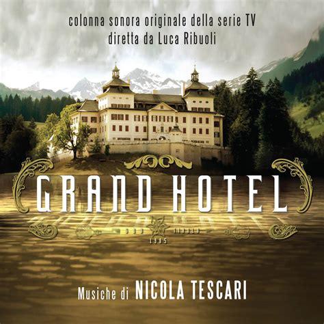 Grand Hotel colonna sonora originale della serie TV