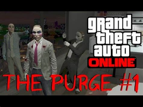 GTA 5 Online: The Purge #1   Betrayal   YouTube