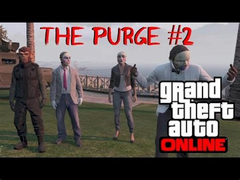 GTA 5 Online: The Purge #2 - The More the Merrier - YouTube