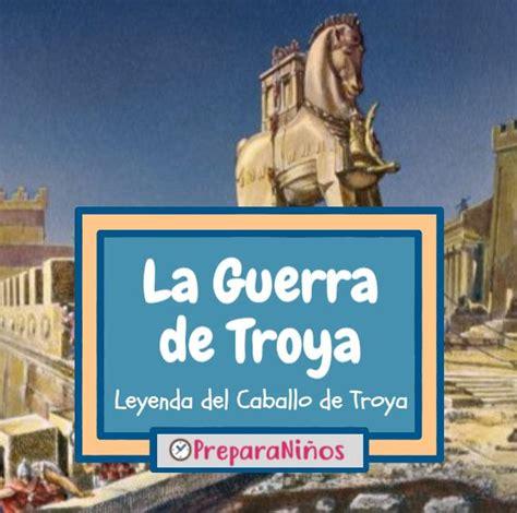 Guerra de Troya: Causas, Leyenda y Resumen Breve para Niños