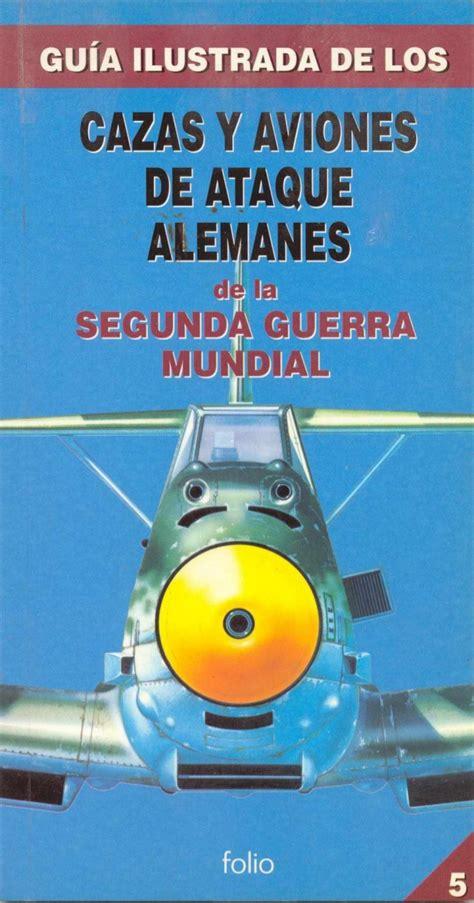 Gunston bill cazas y aviones de ataque alemanes de la ...