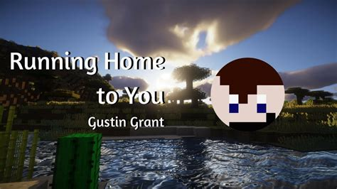 Gustin Grant   Running Home to You  Minecraft Noteblock ...