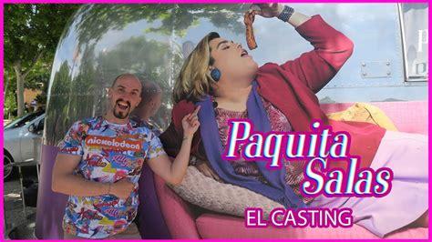 HAGO EL CASTING DE PAQUITA SALAS Y... - Curioso De Todo I ...