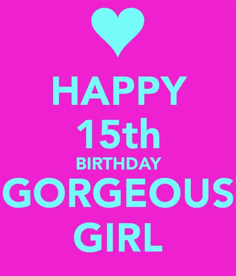 HAPPY 15th BIRTHDAY GORGEOUS GIRL Poster | Mel | Keep Calm ...
