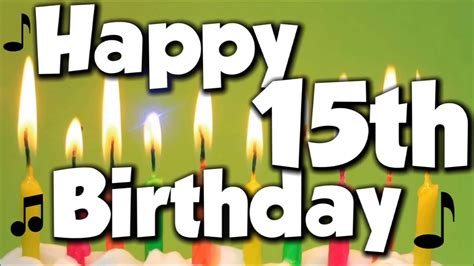 Happy 15th Birthday! Happy Birthday To You! - Song - YouTube