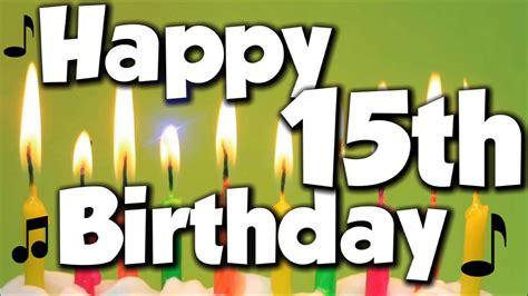 Happy 15th Birthday! Happy Birthday To You!   Song   YouTube