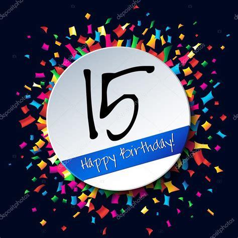 Happy Birthday 15th   Wishes & Love
