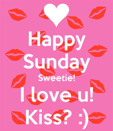 Happy Sunday Sweetie I Love You Pictures, Photos, and ...