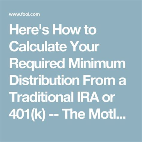 Here s How to Calculate Your Required Minimum Distribution ...