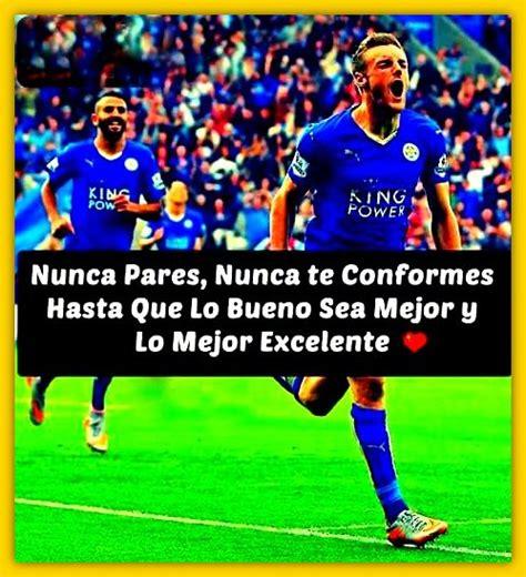 Hermosas Frases De Futbolistas Famosos Motivadoras ...