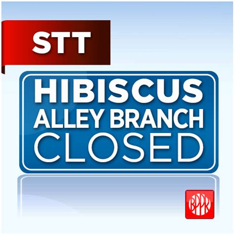 Hibiscus Alley Branch Closed for Maintenance Purposes ...