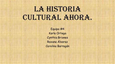HISTORIA CULTURAL