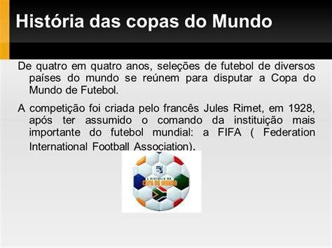 História das copas do Mundo   ppt carregar