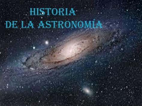 HISTORIA DE LA ASTRONOMÍA. - ppt descargar