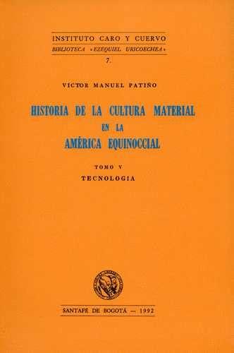 Historia de la cultura material en la América equinoccial ...