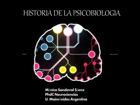 Historia de la Psicobiologia