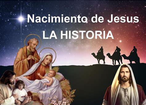 Historia NACIMIENTO DE JESUS/Nacimiento del niño jesus ...