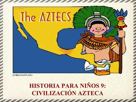 Historia para Niños: Civilización Azteca | Proyecto Educere