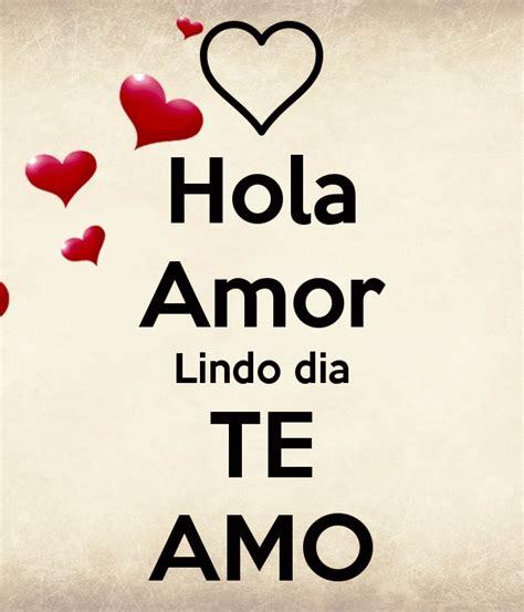 Hola Amor Lindo dia TE AMO Poster | ViHC | Keep Calm-o-Matic
