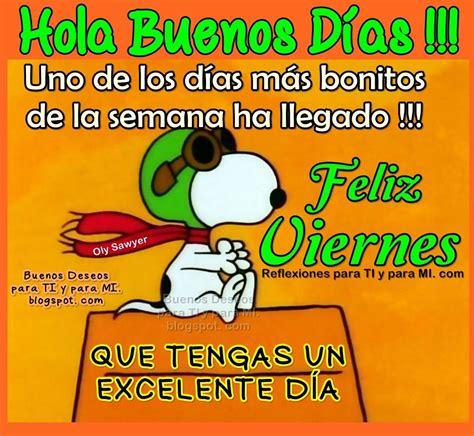 Hola Buenos Días !!! FELIZ VIERNES | Jaime | Feliz viernes ...