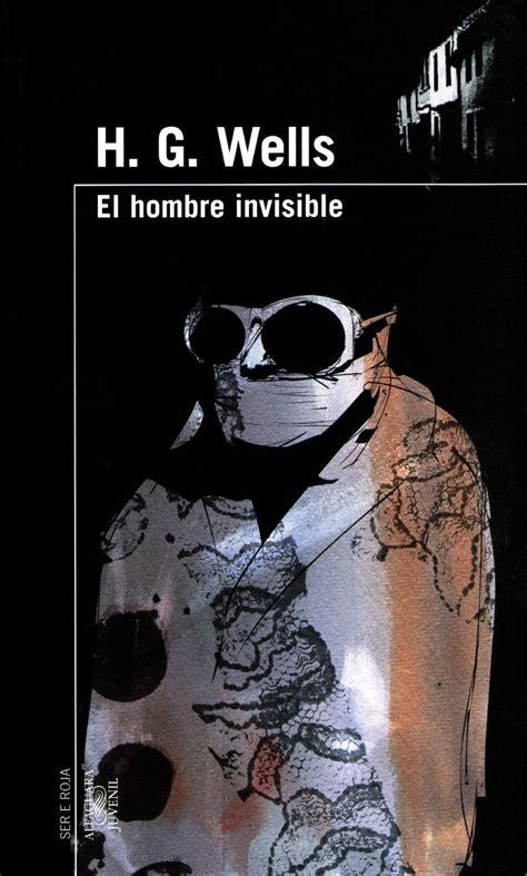 Hombre Invisible, El - H. G. Wells / Alfaguara - $ 149.00 ...