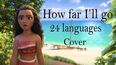 How far I'll go Cover (24 languages with lyrics) - Jungla3 ...