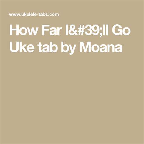 How Far I'll Go Uke tab by Moana | Ukulele | Pinterest ...