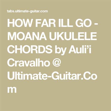 HOW FAR ILL GO - MOANA UKULELE CHORDS by Auli'i Cravalho ...