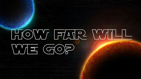 How Far Will We Go In The Universe? - YouTube