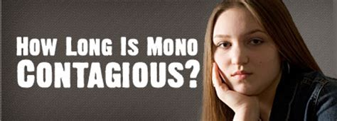 How Long Is Mono Contagious?