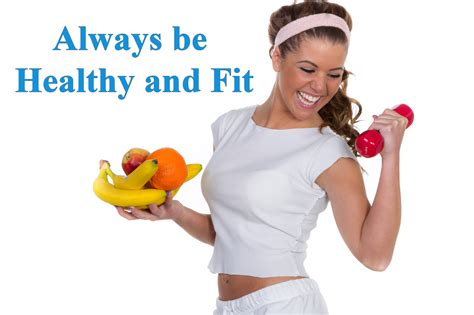 How to always be healthy and fit