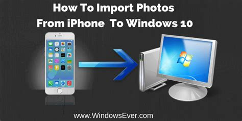 How To Import Photos From iPhone To Windows 10?
