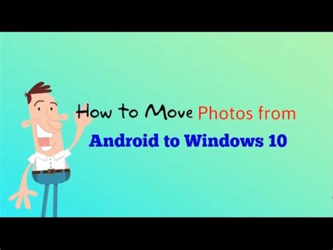 How to Move Photos from Android to Windows 10 - the new ...