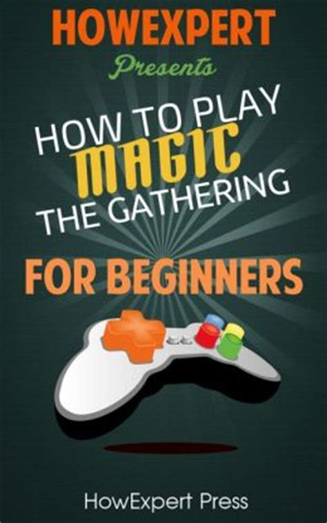 How To Play Magic The Gathering - Your Step-By-Step Guide ...